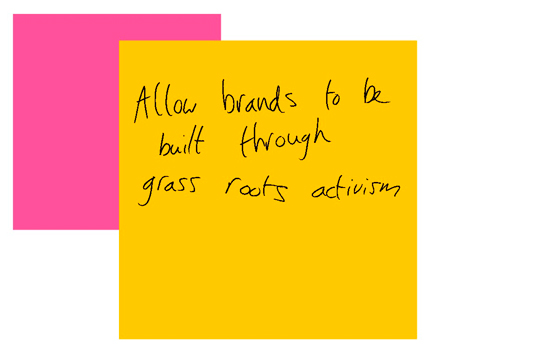 Allow-brands-to-be-built-through-grass-roots-activism