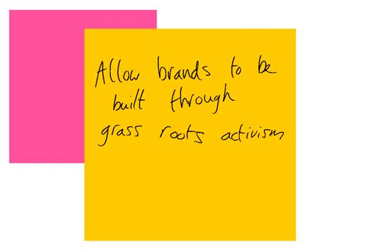 Allow-brands-to-be-built-through-grass-roots-activism