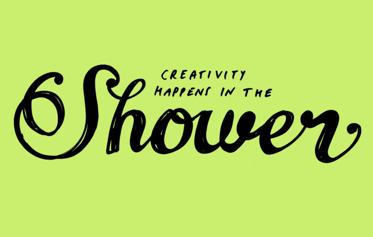 Creativity happens in the shower